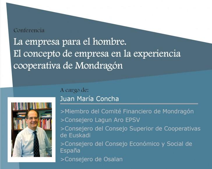 Conferencia: La empresa para el hombre. El concepto de empresa en la experiencia cooperativa de Mondragón